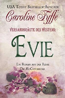 Versandbräute des Westens:Evie (Ein Roman Aus Der Reihe Die McCutcheons, Buch 3)