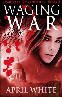 Waging War (The Immortal Descendants) (Volume 4)