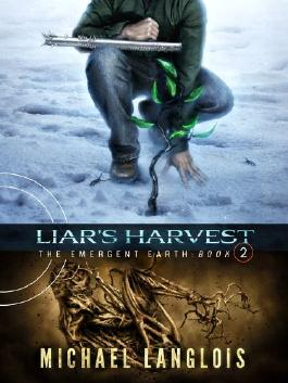 Liar's Harvest (The Emergent Earth Book 2)