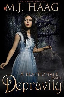 Depravity: A Beauty and the Beast Novel (A Beastly Tale Book 1)