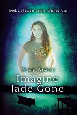 Imagine Jade Gone (Sweet Desire Wicked Fate Book 2)