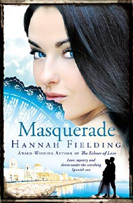 Masquerade: Love, mystery and desire under the scorching Spanish sun (The Andalucian Nights Trilogy)