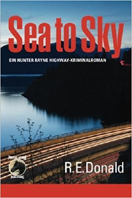 Sea to Sky: Ein Hunter Rayne Highway-Kriminalroman