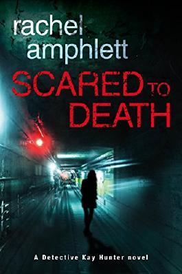 Scared to Death (A Detective Kay Hunter novel)