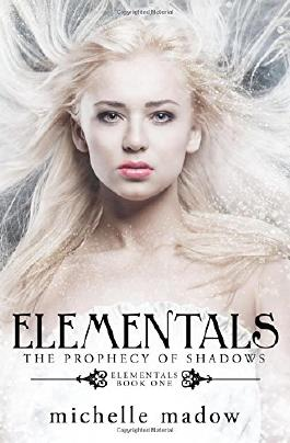 Elementals: The Prophecy of Shadows: Volume 1