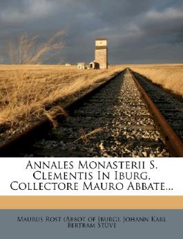 Annales Monasterii S. Clementis in Iburg, Collectore Mauro Abbate...