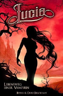 Lucia: Lebensweg einer Vampirin