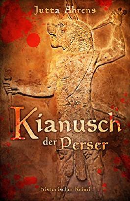 Kianusch der Perser - Historischer Kriminalroman