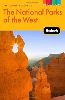 Fodor's The Complete Guide to the National Parks of the West, 2nd Edition (Fodor's Complete Guide to the National Parks of the West)