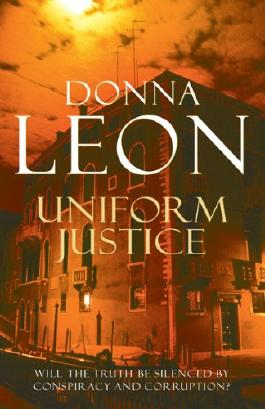Uniform Justice: (Brunetti 12) (Commissario Brunetti)