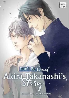 Don't Be Cruel: Akira Takanashi's Story