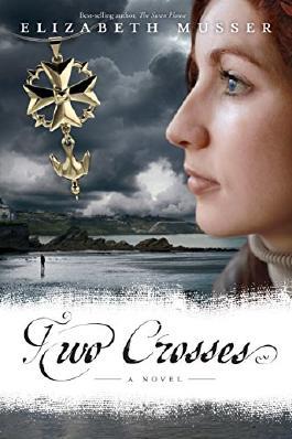 Two Crosses: A Novel (Secrets of the Cross Trilogy)
