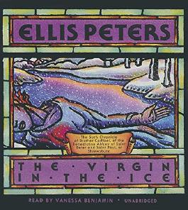 The Virgin in the Ice  (Chronicles of Brother Cadfael, Book 6)