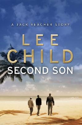Second Son: (Jack Reacher Short Story) (Kindle Single) (Jack Reacher Short Stories Book 1)