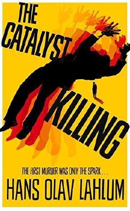 The Catalyst Killing (K2 and Patricia Series)