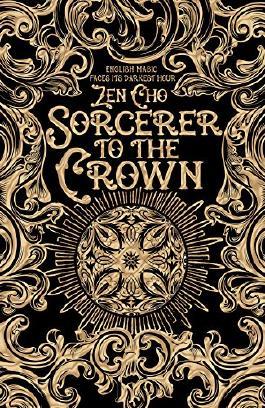 Sorcerer to the Crown (Sorcerer Royal trilogy Book 1)