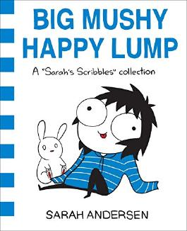 Big Mushy Happy Lump: A Sarah's Scribbles Collection