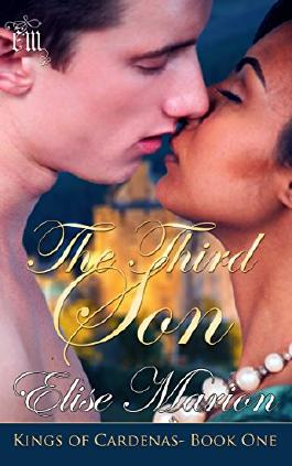 The Third Son: A Fantasy Historical Romance (Kings of Cardenas Series Book 1)