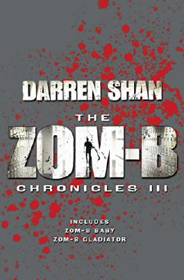 Zom-B Chronicles III: Bind-up of Zom-B Baby and Zom-B Gladiator