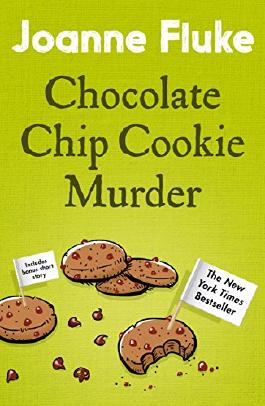 Chocolate Chip Cookie Murder (Hannah Swensen Mysteries, Book 1): A deliciously cosy murder mystery