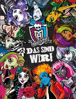 Wir sind Monster High!