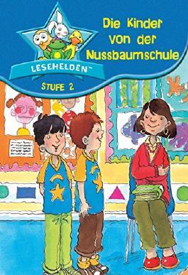 Lesehelden Stufe 2: Die Kinder von der Nussbaumschule