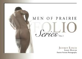 Men of Prairie Folio Series, Vol. I: Jeffrey Lynch- Light Dancer