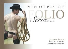 Men of Prairie Folio Series, Vol. II: Jeffrey Lynch- Out On The Prairie