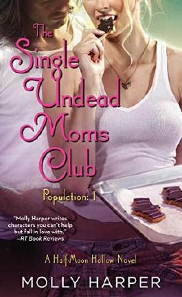 The Single Undead Moms Club (Half-Moon Hollow Series)