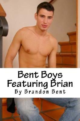 Bent Boys Featuring Brian: Bent Boys