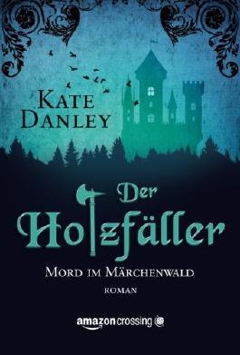 Der Holzfäller - Mord im Märchenwald