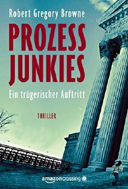 Prozessjunkies - Ein trügerischer Auftritt