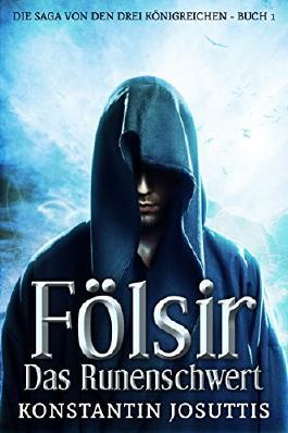 Fölsir - Das Runenschwert (Die Saga von den drei Königreichen 1)