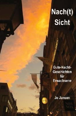 Nach(t)Sicht: Gute-Nacht-Geschichten für Erwachsene