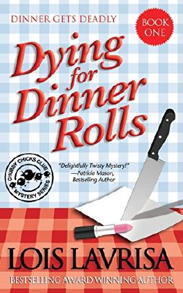 Dying for Dinner Rolls: Volume 1 (Chubby Chicks Club Mysteries)