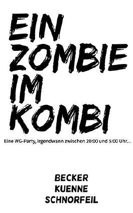 Ein Zombie im Kombi: Eine WG-Party, irgendwann zwischen 20:00 und 5:00 Uhr...