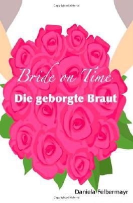Bride on Time - Die geborgte Braut