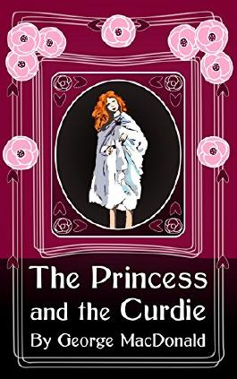 The Princess and the Curdie: Original and Unabridged