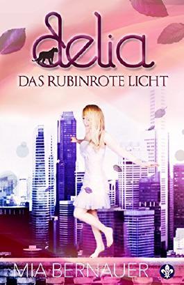 Delia - Das rubinrote Licht