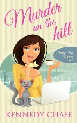 Murder on the Hill: Womens Sleuth Murder Mystery (Harley Hill Mysteries) (Volume 1)