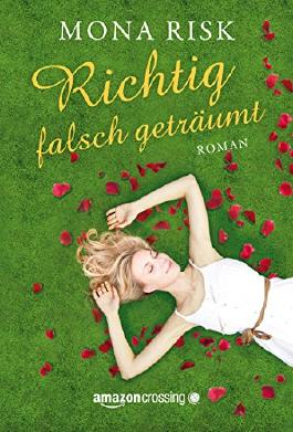 Richtig falsch geträumt (German Edition)