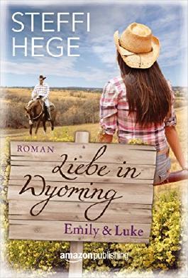 Liebe in Wyoming - Emily & Luke