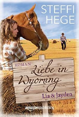 Liebe in Wyoming - Lia & Jayden