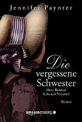 Die vergessene Schwester - Mary Bennets Stolz und Vorurteil