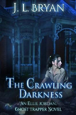 The Crawling Darkness: Volume 3 (Ellie Jordan, Ghost Trapper)