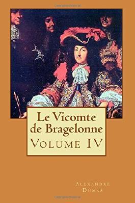 Le Vicomte de Bragelonne: Volume IV