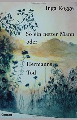 So ein netter Mann oder Hermanns Tod