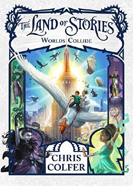 The Land of Stories: Worlds Collide: Book 6