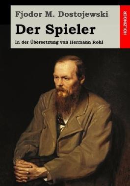 Der Spieler: In der Übersetzung von Hermann Röhl