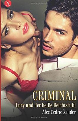Criminal: Lucy und der heiße Beichtstuhl
